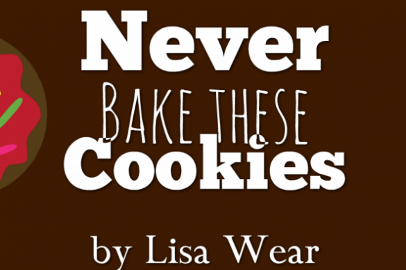 never bake cookies